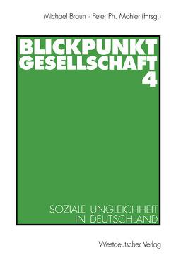 Blickpunkt Gesellschaft 4 von Braun,  Michael, Mohler,  Peter Ph.