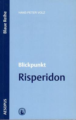 Blickpunkt Risperidon von Volz,  Hans P