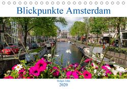 Blickpunkte Amsterdam (Tischkalender 2020 DIN A5 quer) von John,  Holger