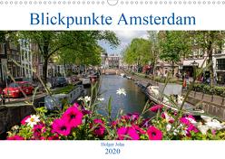 Blickpunkte Amsterdam (Wandkalender 2020 DIN A3 quer) von John,  Holger