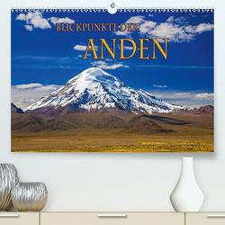 Blickpunkte der Anden (Premium, hochwertiger DIN A2 Wandkalender 2021, Kunstdruck in Hochglanz) von Schütter,  Stefan