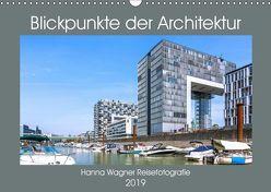 Blickpunkte der Architektur (Wandkalender 2019 DIN A3 quer) von Wagner,  Hanna
