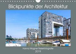 Blickpunkte der Architektur (Wandkalender 2019 DIN A4 quer) von Wagner,  Hanna