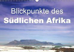 Blickpunkte des Südlichen Afrika (Wandkalender 2019 DIN A3 quer) von Schütter,  Stefan