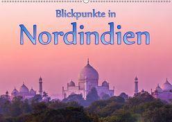 Blickpunkte in Nordindien (Wandkalender 2019 DIN A2 quer) von Schütter,  Stefan