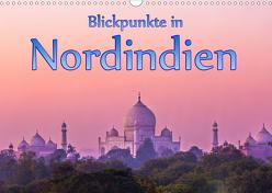 Blickpunkte in Nordindien (Wandkalender 2020 DIN A3 quer) von Schütter,  Stefan