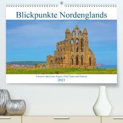 Blickpunkte Nordenglands (Premium, hochwertiger DIN A2 Wandkalender 2021, Kunstdruck in Hochglanz) von Schütter,  Stefan