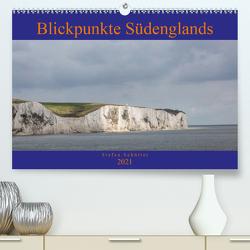 Blickpunkte Südenglands (Premium, hochwertiger DIN A2 Wandkalender 2021, Kunstdruck in Hochglanz) von Schütter,  Stefan
