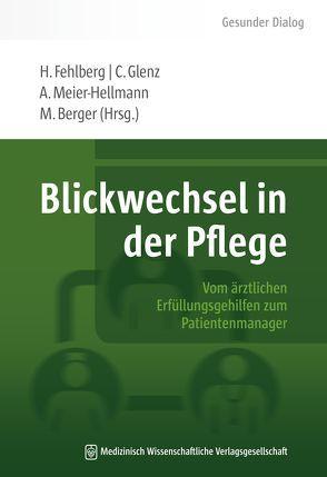 Blickwechsel in der Pflege von Berger,  Manuel, Fehlberg,  Heike, Glenz,  Corinna, Meier-Hellmann,  Andreas