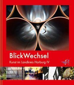 BlickWechsel von Bordt,  Joachim, Detlefsen,  Dagmar, Klesper,  Karin, Krümpelmann,  Georg, Lüers,  Heinz, Selke,  Christoph, Waldow,  Jürgen