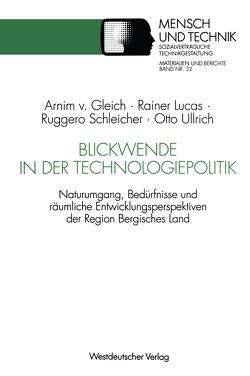 Blickwende in der Technologiepolitik von Gleich,  Arnim von, Lucas,  Rainer, Schleicher,  Ruggero, Ullrich,  Otto