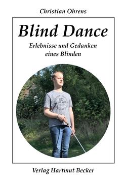 Blind Dance von Ohrens,  Christian
