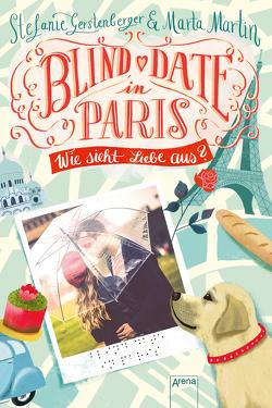 Blind Date in Paris von Gerstenberger,  Stefanie, Martin,  Marta