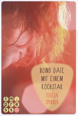 Blind Date mit einem Rockstar (Die Rockstar-Reihe 2) von Sporrer,  Teresa