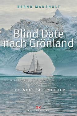 Blind Date nach Grönland von Mansholt,  Bernd