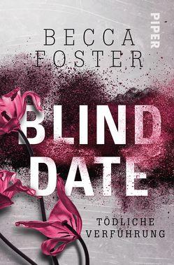 Blind Date – Tödliche Verführung von Foster,  Becca, Lamatsch,  Vanessa