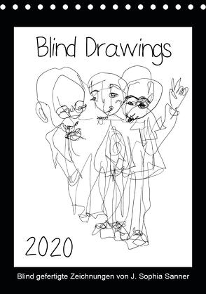 Blind Drawings – blind gefertigte Zeichnungen von Künstlerin J. Sophia Sanner (Tischkalender 2020 DIN A5 hoch) von Sophia Sanner,  J.