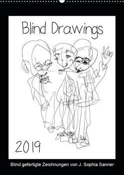 Blind Drawings – blind gefertigte Zeichnungen von Künstlerin J. Sophia Sanner (Wandkalender 2019 DIN A2 hoch) von Sophia Sanner,  J.