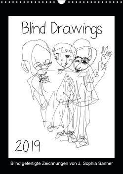 Blind Drawings – blind gefertigte Zeichnungen von Künstlerin J. Sophia Sanner (Wandkalender 2019 DIN A3 hoch) von Sophia Sanner,  J.