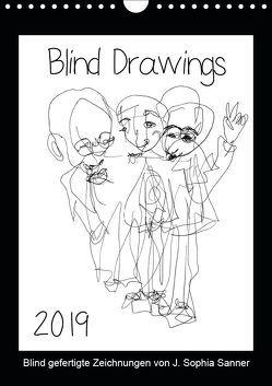 Blind Drawings – blind gefertigte Zeichnungen von Künstlerin J. Sophia Sanner (Wandkalender 2019 DIN A4 hoch) von Sophia Sanner,  J.