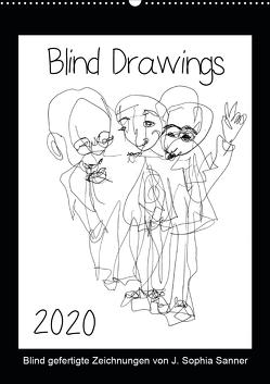 Blind Drawings – blind gefertigte Zeichnungen von Künstlerin J. Sophia Sanner (Wandkalender 2020 DIN A2 hoch) von Sophia Sanner,  J.