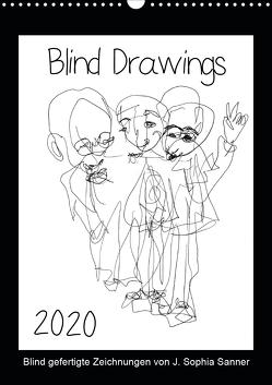 Blind Drawings – blind gefertigte Zeichnungen von Künstlerin J. Sophia Sanner (Wandkalender 2020 DIN A3 hoch) von Sophia Sanner,  J.