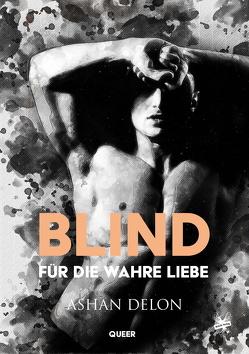 Blind für die wahre Liebe von Delon,  Ashan