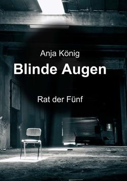 Blinde Augen von König,  Anja