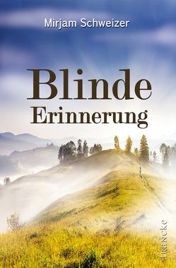 Blinde Erinnerung von Schweizer,  Mirjam