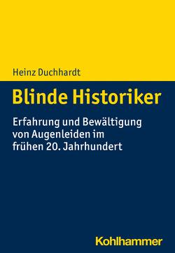 Blinde Historiker von Duchhardt,  Heinz