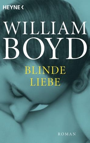 Blinde Liebe von Boyd,  William, Thiesmeyer,  Ulrike