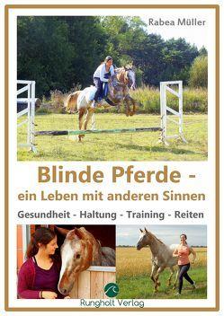Blinde Pferde – ein Leben mit anderen Sinnen von Müller,  Rabea