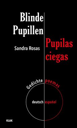 Blinde Pupillen. Gedichte deutsch-español von Bolte,  Rike, Rosas,  Sandra