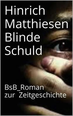 Blinde Schuld von Loessl,  Svendine von, Matthiesen,  Hinrich