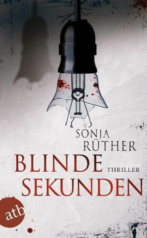 Blinde Sekunden von Rüther,  Sonja