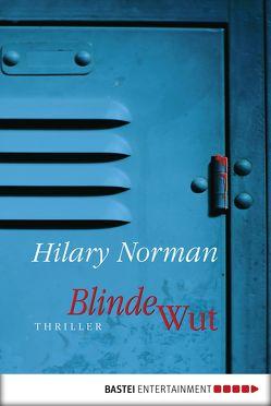 Blinde Wut von Güth,  Bianca, Norman,  Hilary