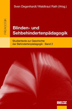 Blinden- und Sehbehindertenpädagogik von Degenhardt,  Sven, Rath,  Waldtraut