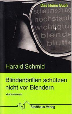 Blindenbrillen schützen nicht vor Blendern von Schmid,  Harald
