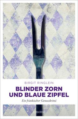 Blinder Zorn und Blaue Zipfel von Ringlein,  Birgit