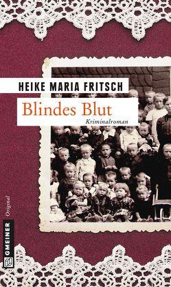 Blindes Blut von Fritsch,  Heike Maria