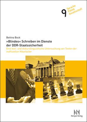 'Blindes' Schreiben im Dienste der DDR-Staatssicherheit von Bock,  Bettina
