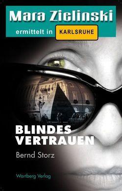 Blindes Vertrauen – Mara Zielinski ermittelt in Karlsruhe von Storz,  Bernd