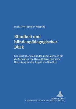 Blindheit und blindenpädagogischer Blick von Spittler-Massolle,  Hans-Peter