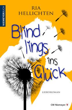 Blindlings ins Glück von Hellichten,  Ria