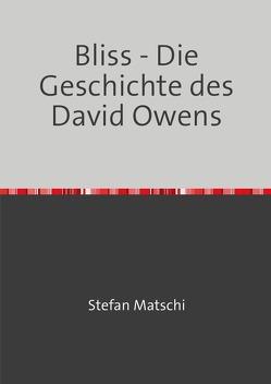 Bliss von Matschi,  Stefan