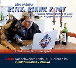Blitz, Blank & Tot von Brändli,  Jürg, Gnädinger,  Mathias, Jäggi,  Ueli