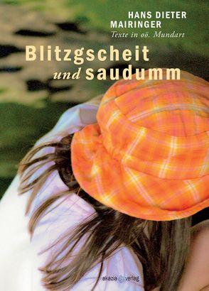 Blitzgscheit und Saudumm von Mairinger,  Hans Dieter