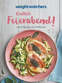 Weight Watchers – Endlich Feierabend! von Weight Watchers