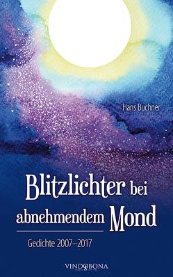 Blitzlichter bei abnehmendem Mond von Büchner,  Hans
