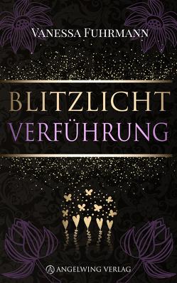Blitzlichtverführung von Fuhrmann,  Vanessa